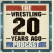 Wrestling 20 Years Ago Podcast